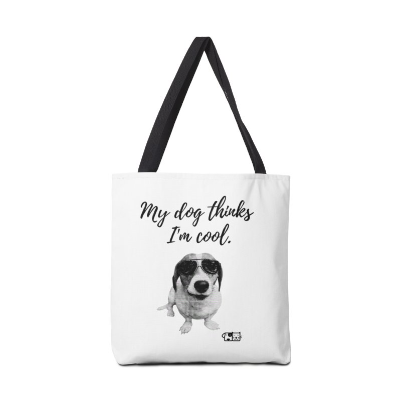 My Dog Thinks I'm Cool - Cooper Accessories Bag by FPAS's Artist Shop