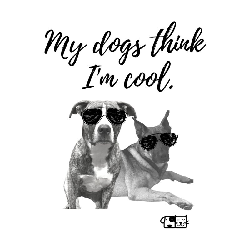 My Dogs Think I'm Cool - Behrens Men's T-Shirt by FPAS's Artist Shop