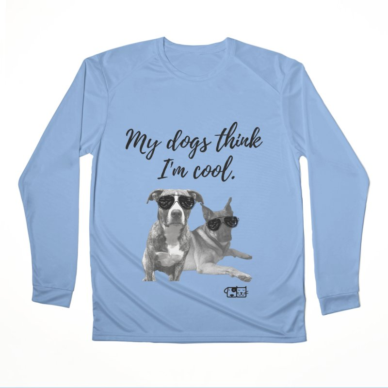 My Dogs Think I'm Cool - Behrens Women's Longsleeve T-Shirt by FPAS's Artist Shop