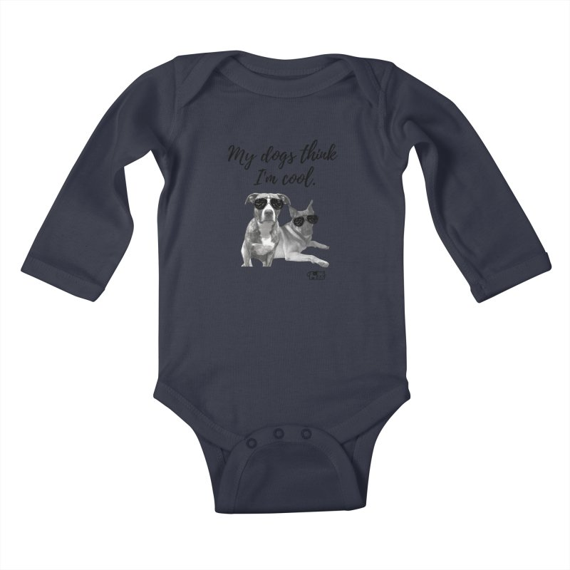 My Dogs Think I'm Cool - Behrens Kids Baby Longsleeve Bodysuit by FPAS's Artist Shop