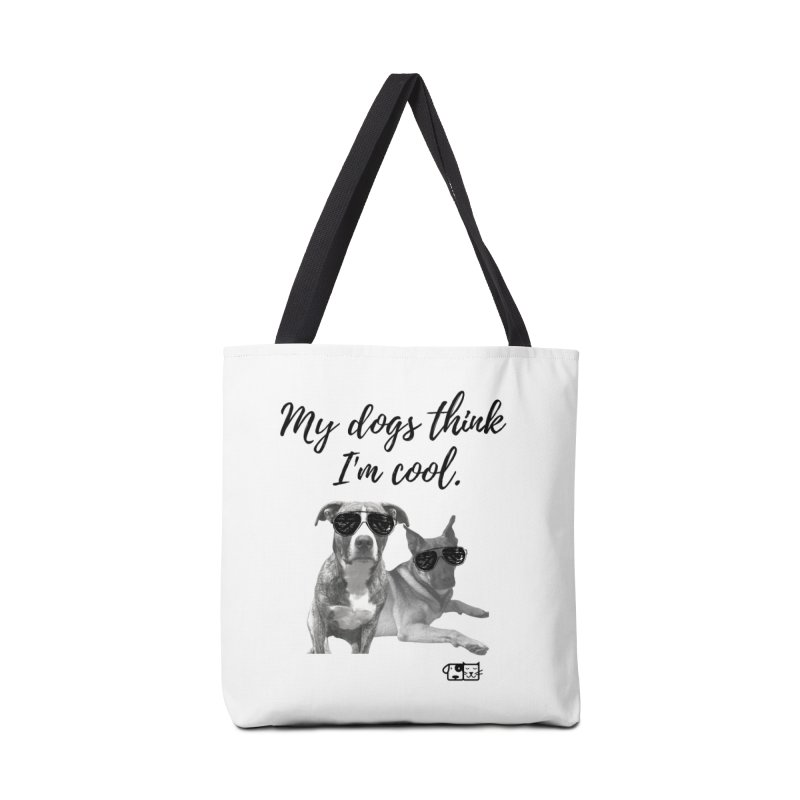 My Dogs Think I'm Cool - Behrens Accessories Bag by FPAS's Artist Shop