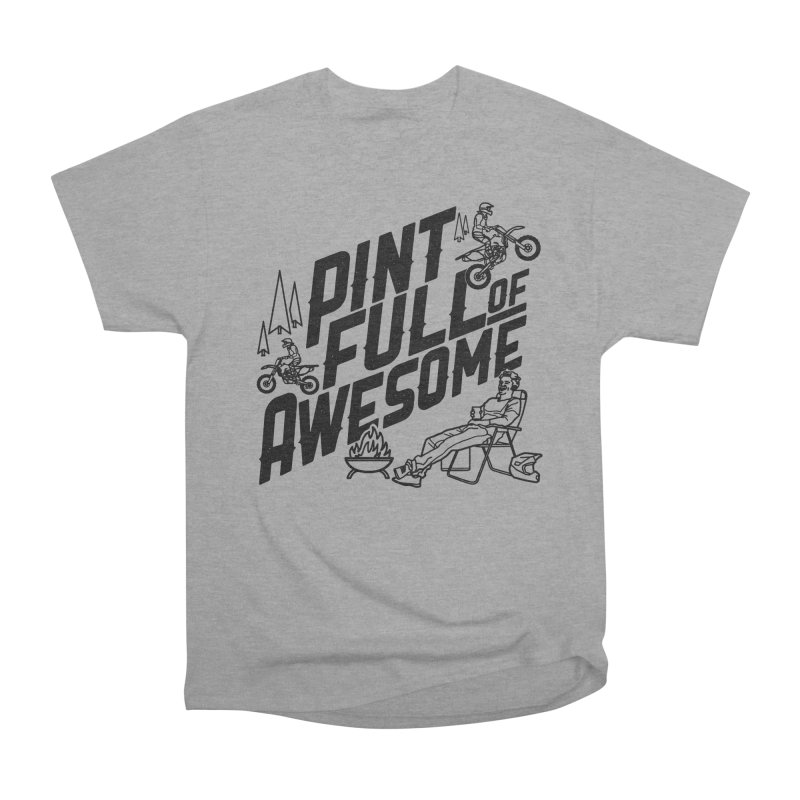 Pint Full Of Awesome - Campfire                         Women's Classic Unisex T-Shirt by Full Pint Media Group's Shop