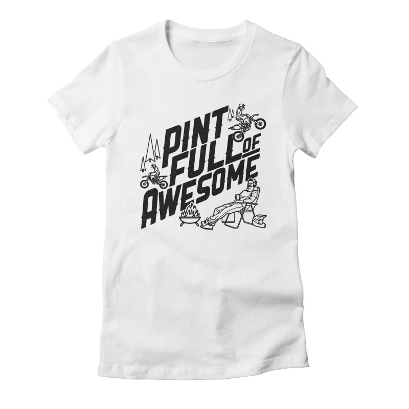 Pint Full Of Awesome - Campfire Women's T-Shirt by Full Pint Media Group's Shop