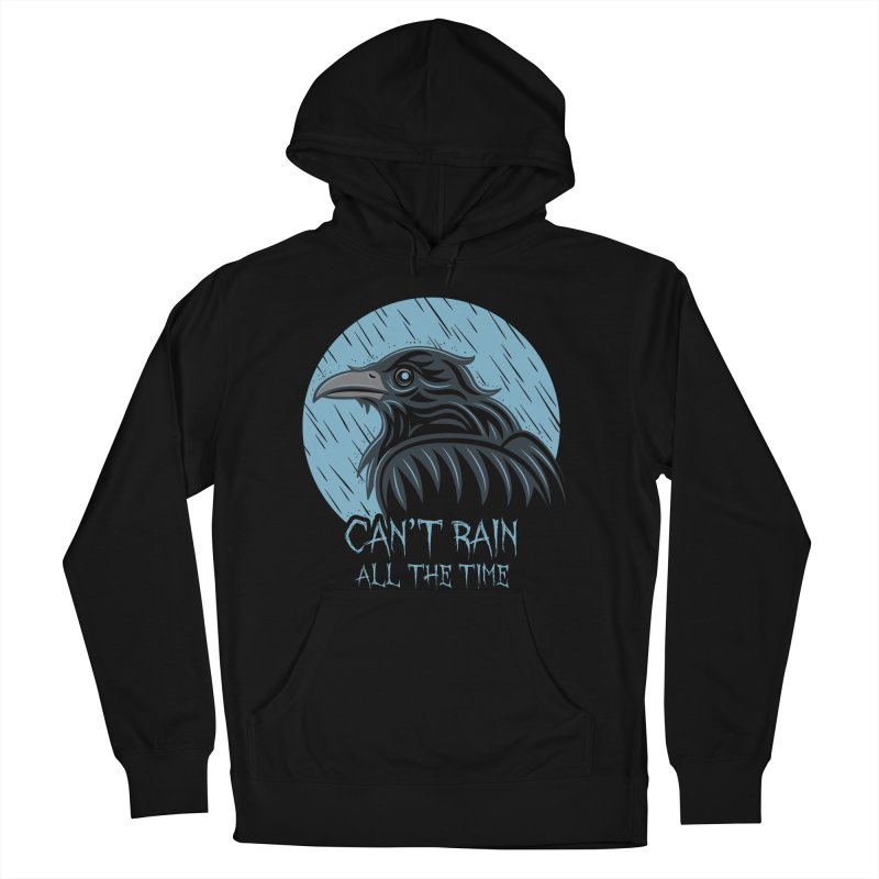 Can't Rain All The Time Women's Pullover Hoody by Fanboy30's Artist Shop