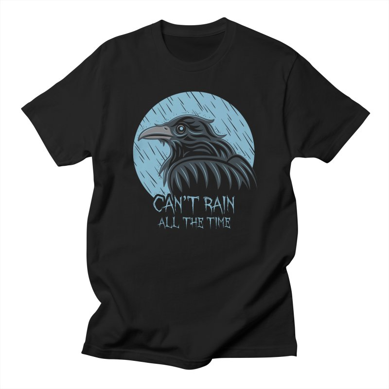 Can't Rain All The Time Men's T-shirt by Fanboy30's Artist Shop