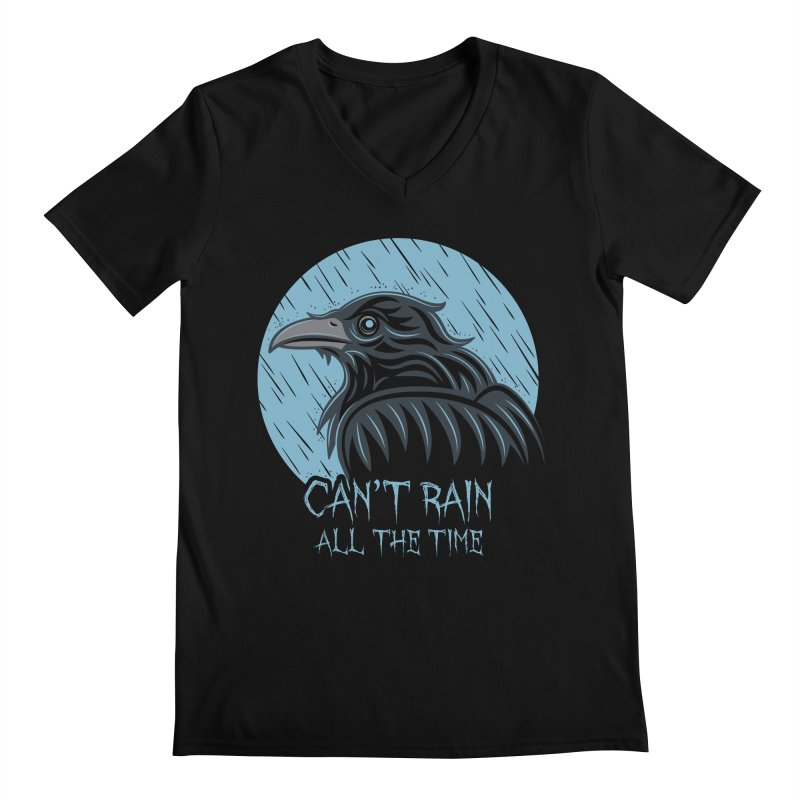 Can't Rain All The Time Men's V-Neck by Fanboy30's Artist Shop