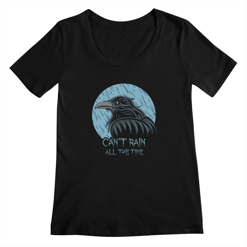 Can't Rain All The Time Women's Scoopneck by Fanboy30's Artist Shop