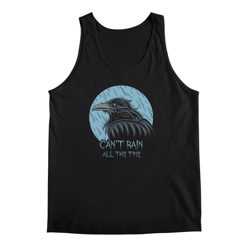 Can't Rain All The Time Men's Tank by Fanboy30's Artist Shop