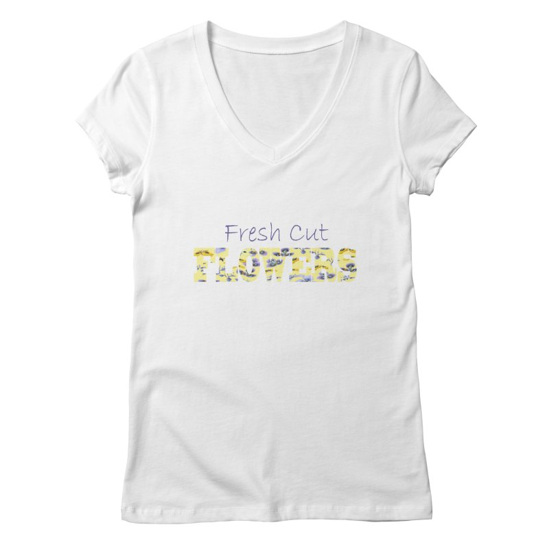 Fresh Cut Flowers Women's Regular V-Neck by FashionedbyNature's Artist Shop