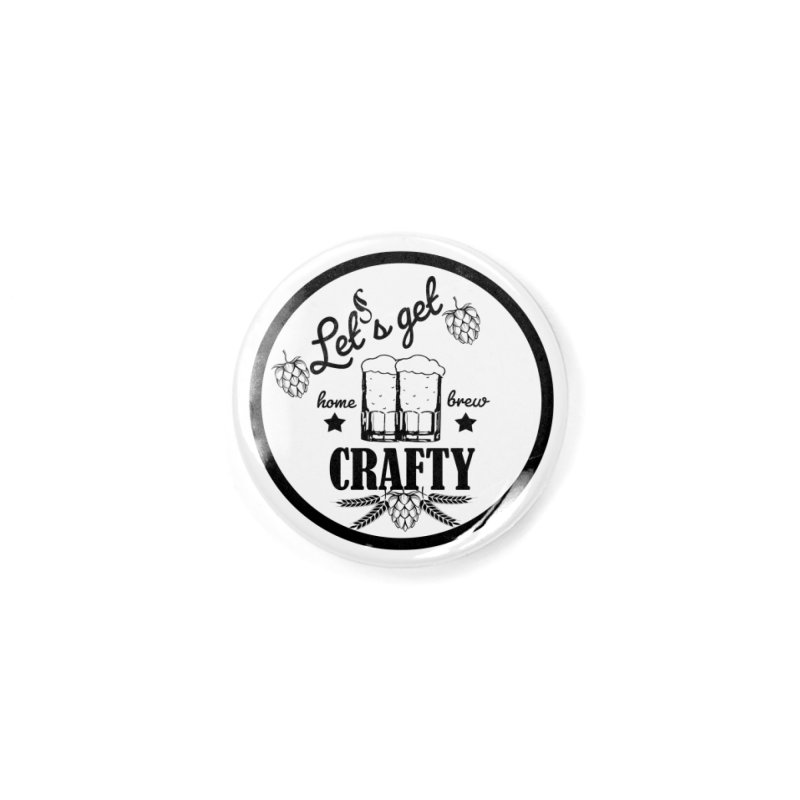 Let's Get Crafty Craft Beer Accessories Button by All Fashioned by Nature Artist Shop