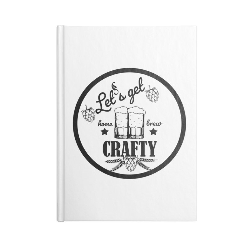 Let's Get Crafty Craft Beer Accessories Lined Journal Notebook by FashionedbyNature's Artist Shop