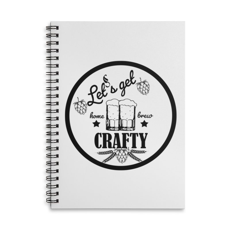 Let's Get Crafty Craft Beer Accessories Lined Spiral Notebook by FashionedbyNature's Artist Shop