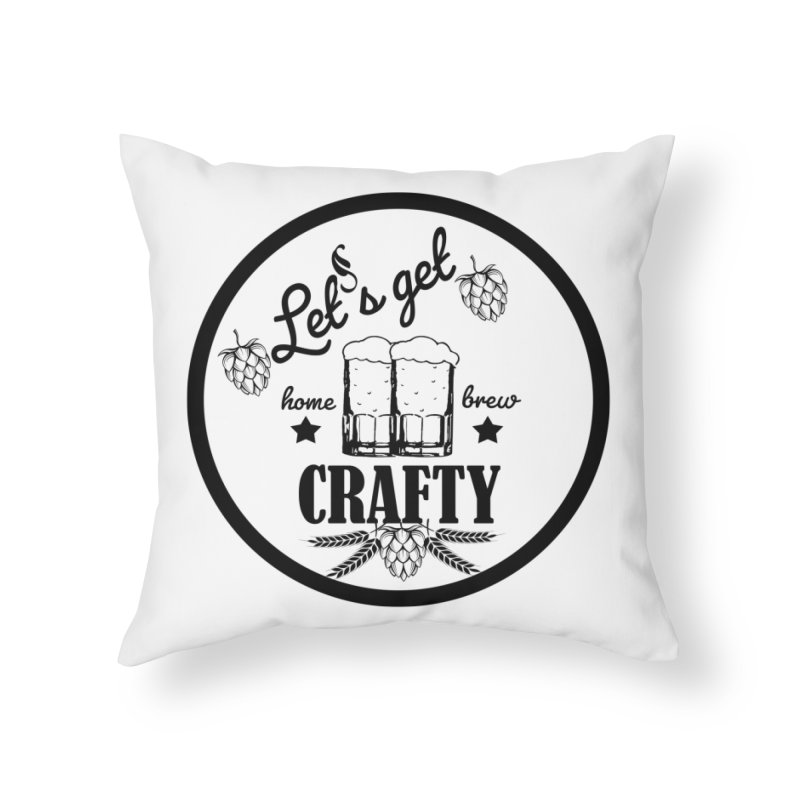 Let's Get Crafty Craft Beer Home Throw Pillow by FashionedbyNature's Artist Shop