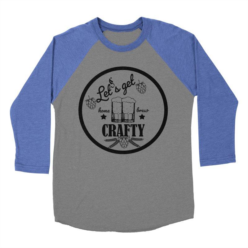Let's Get Crafty Craft Beer Men's Baseball Triblend Longsleeve T-Shirt by FashionedbyNature's Artist Shop