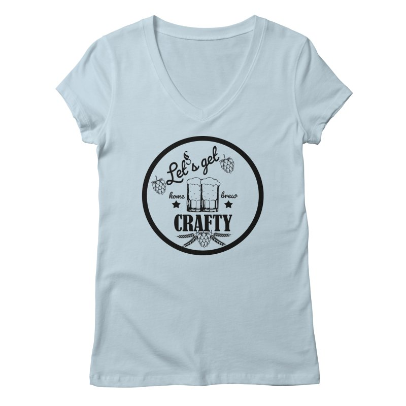 Let's Get Crafty Craft Beer Women's V-Neck by All Fashioned by Nature Artist Shop