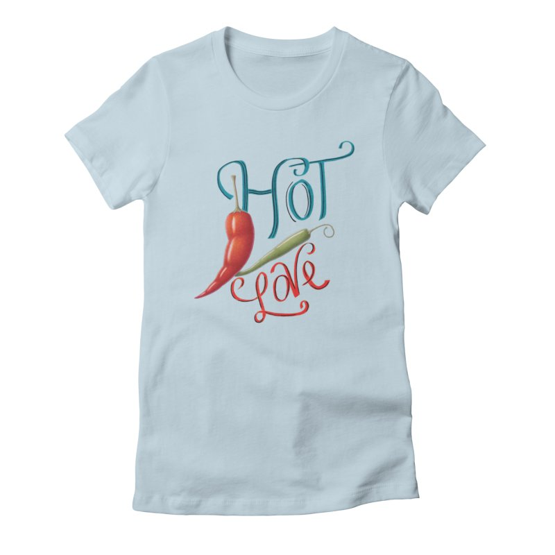 Hot Love Women's T-Shirt by All Fashioned by Nature Artist Shop