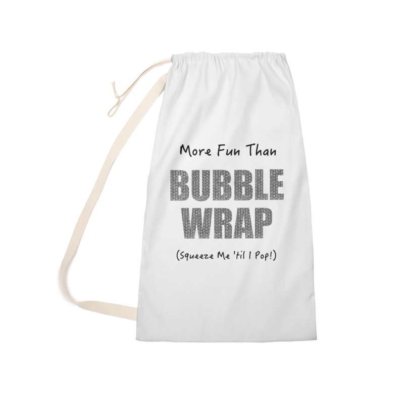 Bubble Wrap Squeeze Me Til I Pop! Accessories Bag by All Fashioned by Nature Artist Shop