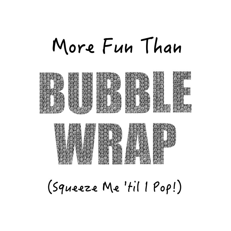 Bubble Wrap Squeeze Me Til I Pop! Home Throw Pillow by All Fashioned by Nature Artist Shop