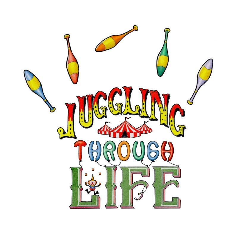 Juggling Through Life Women's Tank by All Fashioned by Nature Artist Shop