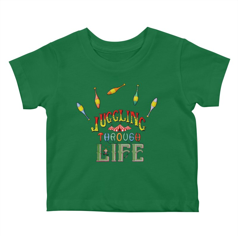 Juggling Through Life Kids Baby T-Shirt by All Fashioned by Nature Artist Shop