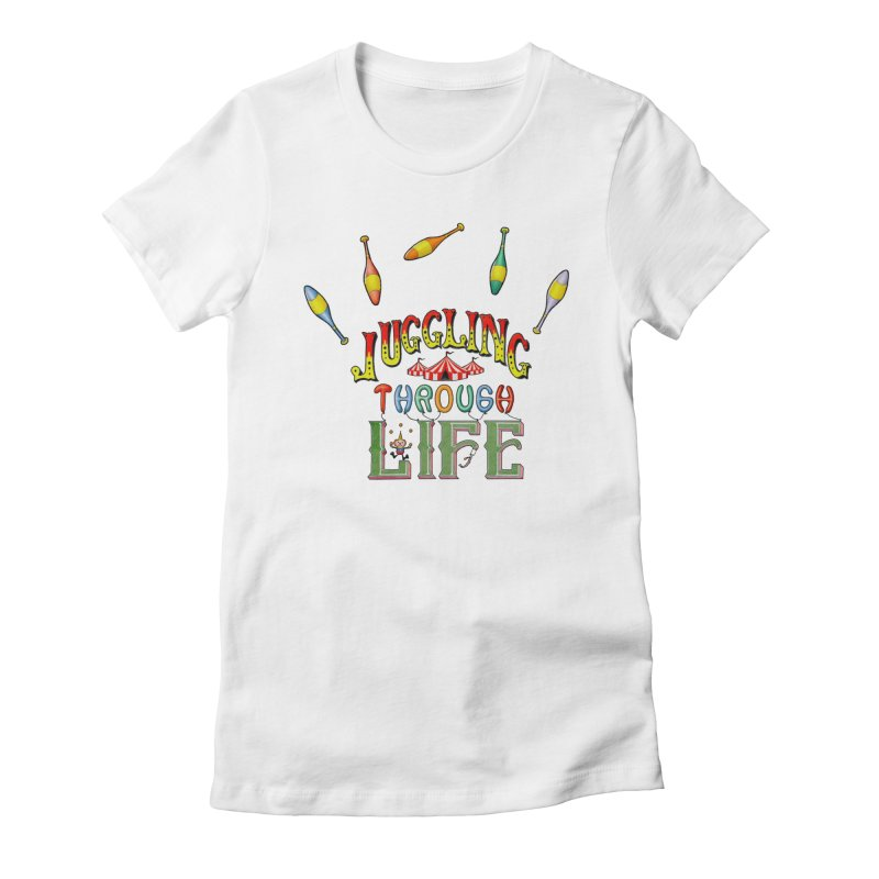 Juggling Through Life Women's T-Shirt by All Fashioned by Nature Artist Shop