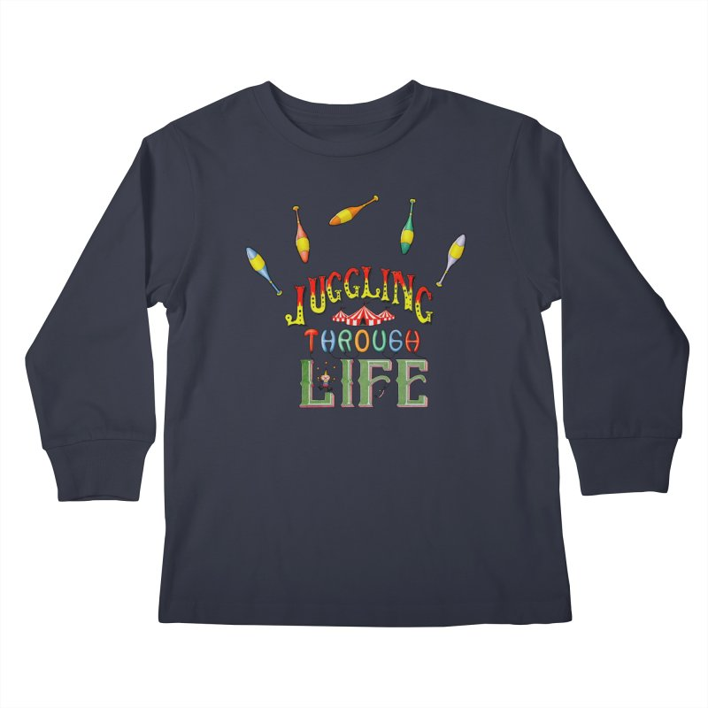 Juggling Through Life Kids Longsleeve T-Shirt by All Fashioned by Nature Artist Shop