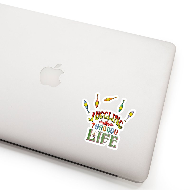 Juggling Through Life Accessories Sticker by All Fashioned by Nature Artist Shop