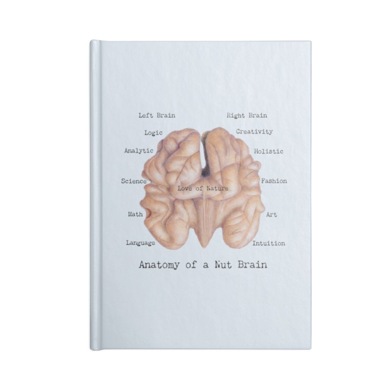 Anatomy of a Nut Brain Accessories Notebook by All Fashioned by Nature Artist Shop