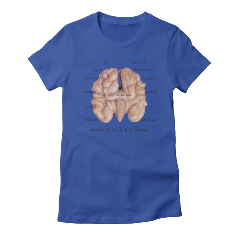 Anatomy of a Nut Brain Women's T-Shirt by All Fashioned by Nature Artist Shop