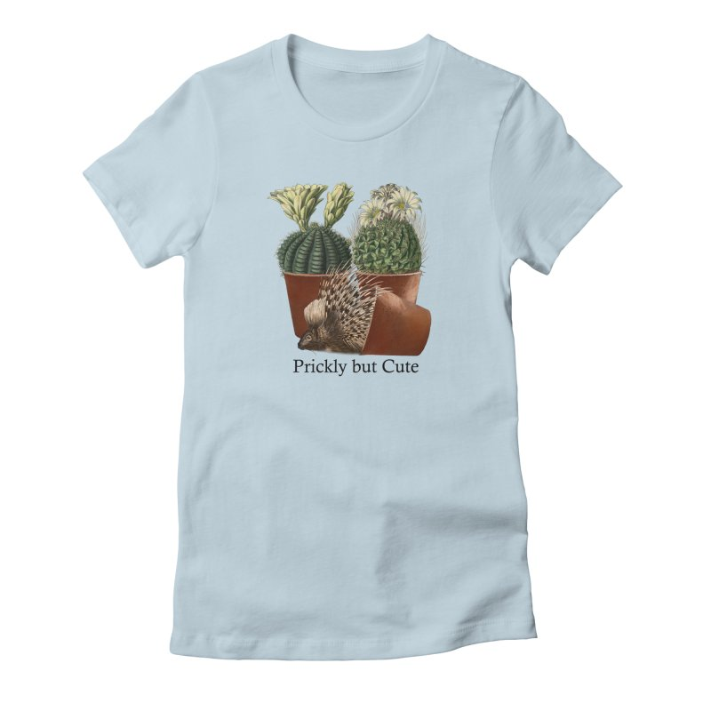 Prickly But Cute Women's T-Shirt by All Fashioned by Nature Artist Shop