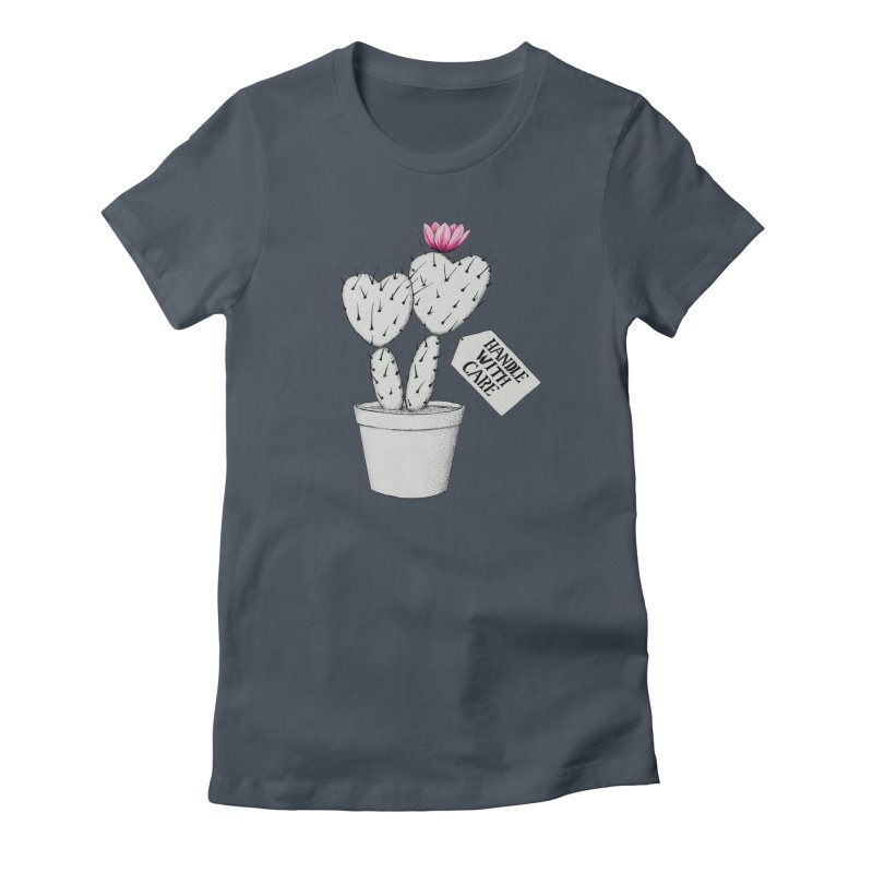 Handle With Care Women's T-Shirt by All Fashioned by Nature Artist Shop
