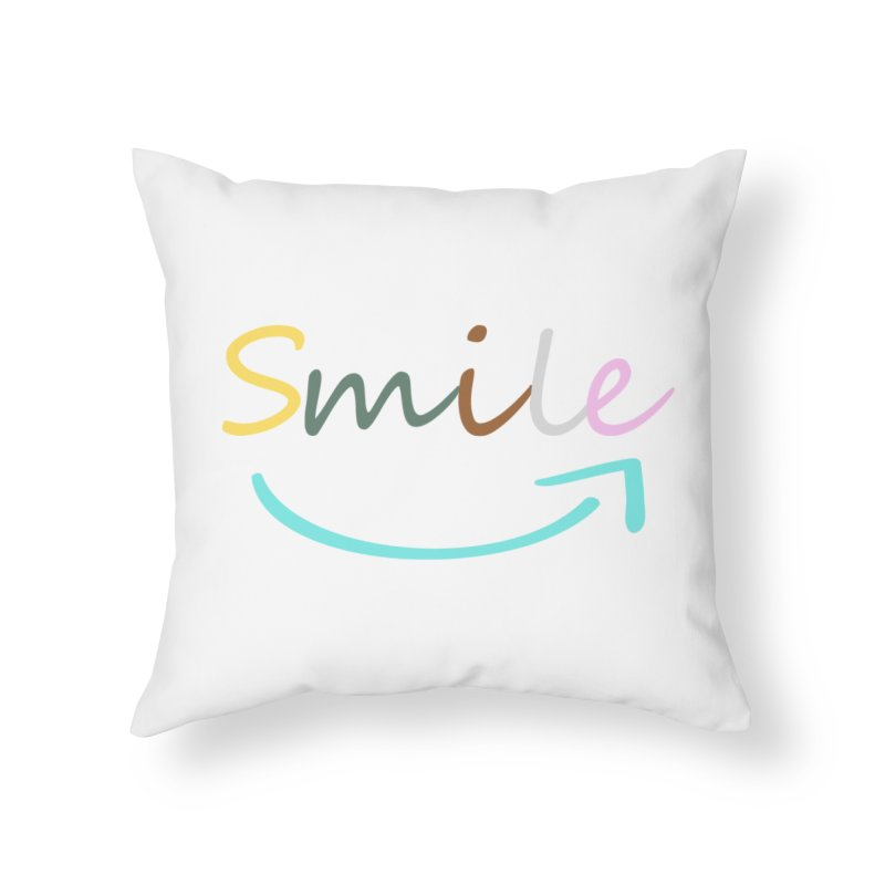 Smile Home Throw Pillow by All Fashioned by Nature Artist Shop