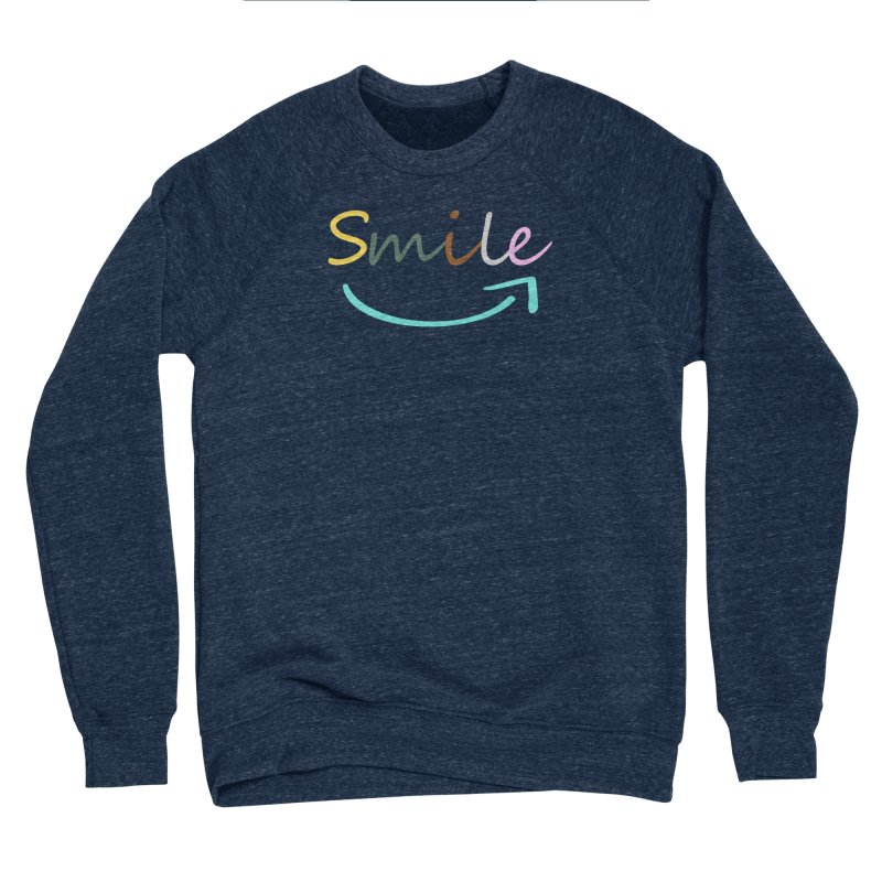 Smile Women's Sweatshirt by All Fashioned by Nature Artist Shop