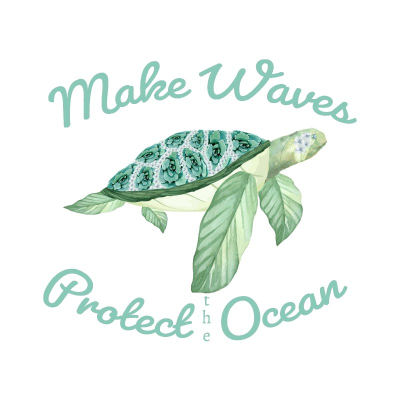Make Waves Protect the Ocean by FashionedbyNature's Artist Shop