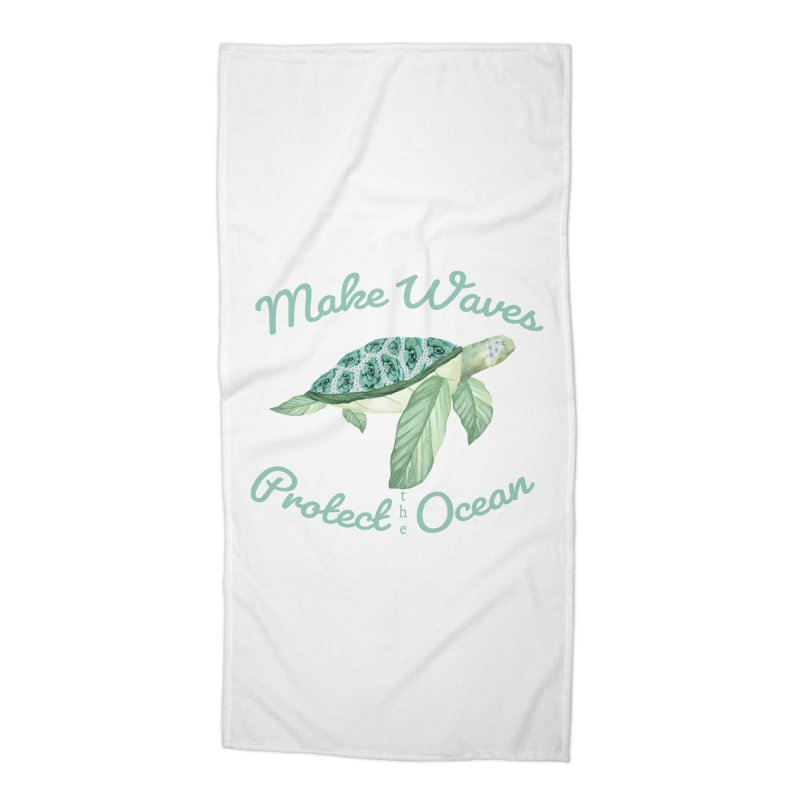 Make Waves Protect the Ocean Accessories Beach Towel by FashionedbyNature's Artist Shop