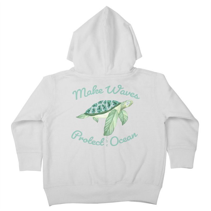 Make Waves Protect the Ocean Kids Toddler Zip-Up Hoody by All Fashioned by Nature Artist Shop