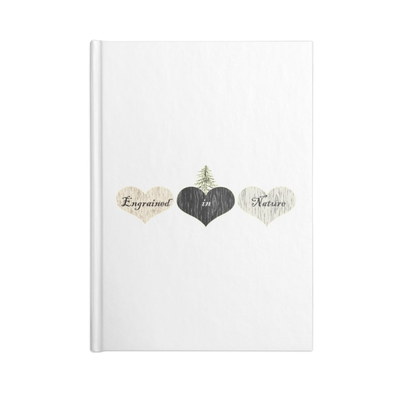 Engrained in Nature Accessories Blank Journal Notebook by FashionedbyNature's Artist Shop