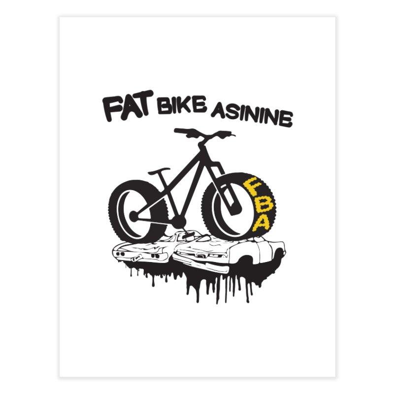Monster Fat Bike Home Fine Art Print by Fat Bike Asinine's Artist Shop