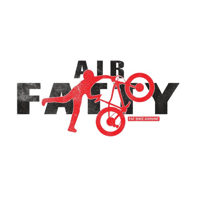 Air Fatty by Fat Bike Asinine's Artist Shop