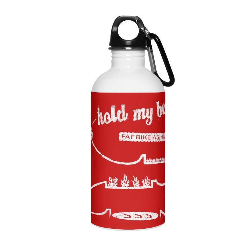 Hold My Beer Accessories Water Bottle by Fat Bike Asinine's Artist Shop