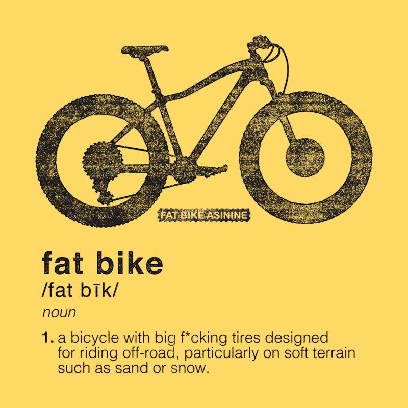 Dictionary Fat Bike by Fat Bike Asinine's Artist Shop