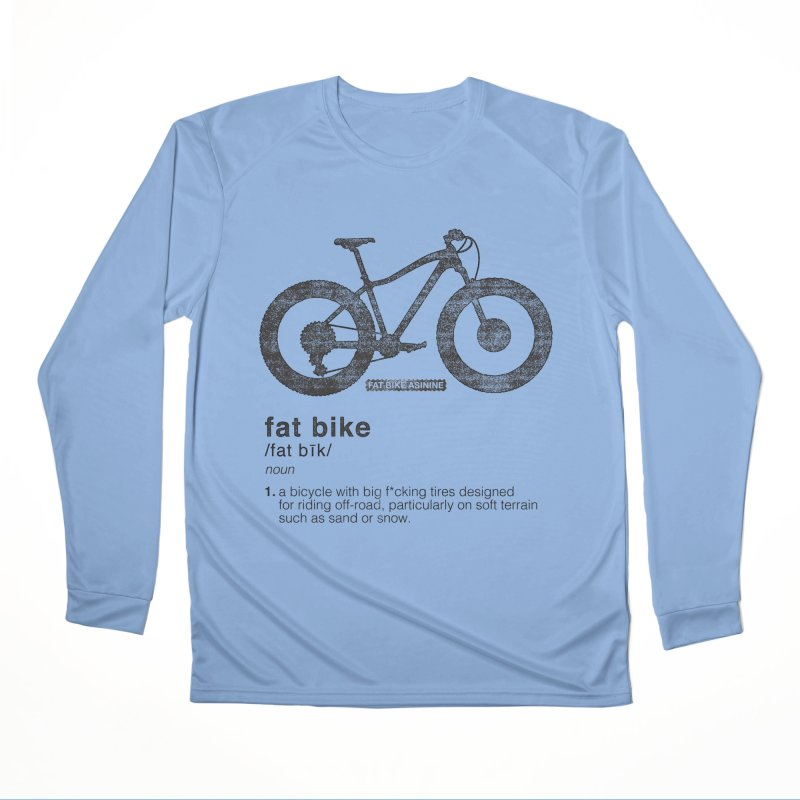 Dictionary Fat Bike Men's Performance Longsleeve T-Shirt by Fat Bike Asinine's Artist Shop