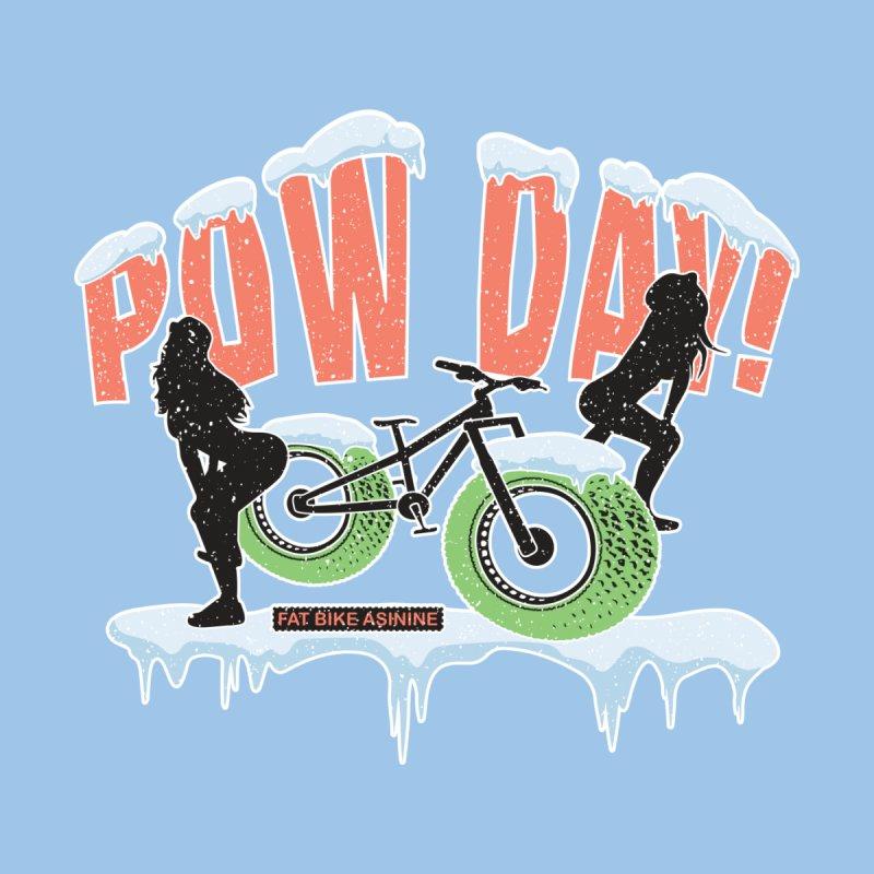 Pow Day Twerkin' by Fat Bike Asinine's Artist Shop
