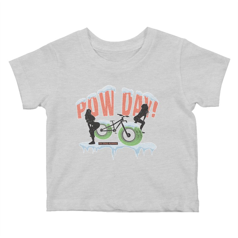 Pow Day Twerkin' Kids Baby T-Shirt by Fat Bike Asinine's Artist Shop
