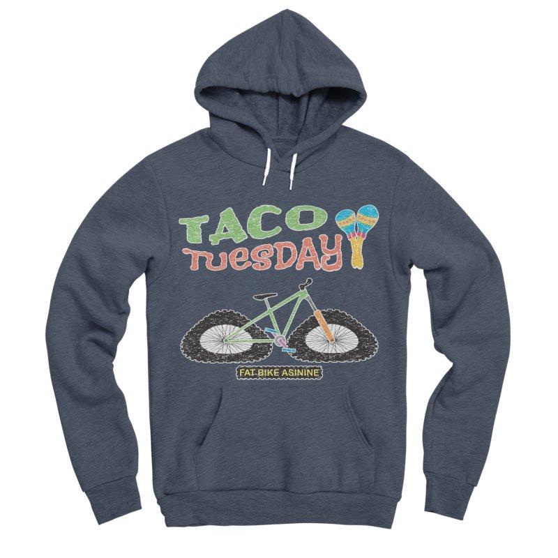 Taco Tuesday Women's Sponge Fleece Pullover Hoody by Fat Bike Asinine's Artist Shop