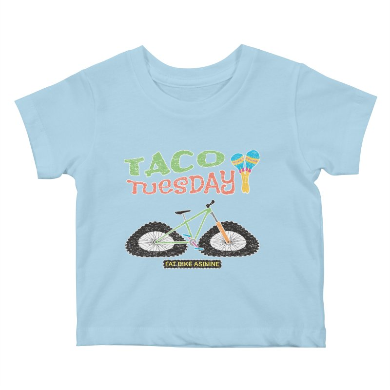 Taco Tuesday Kids Baby T-Shirt by Fat Bike Asinine's Artist Shop