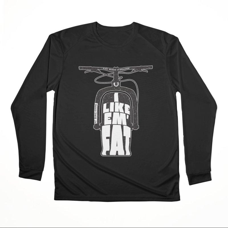 I like Em' Fat Men's Performance Longsleeve T-Shirt by Fat Bike Asinine's Artist Shop