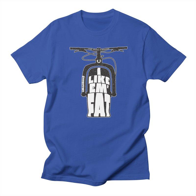 I like Em' Fat Men's Regular T-Shirt by Fat Bike Asinine's Artist Shop