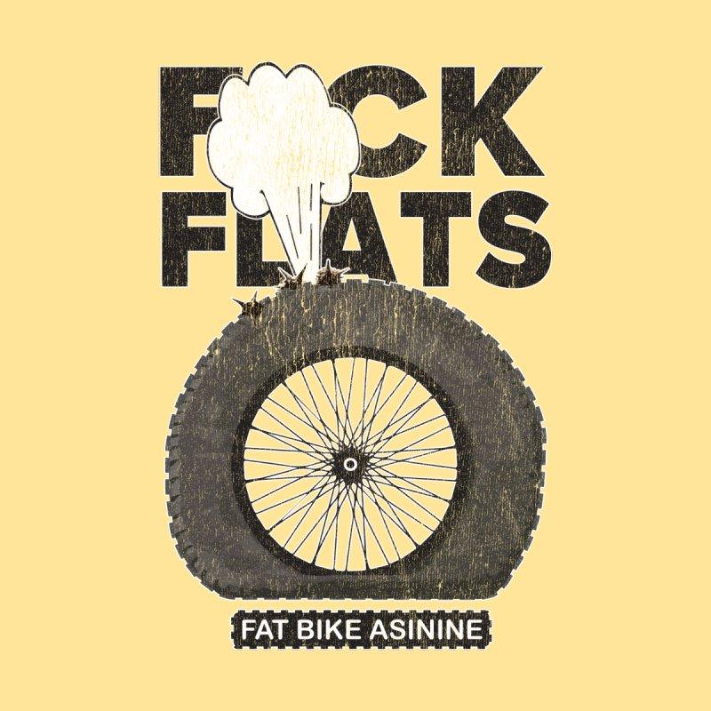 F*CK FLATS by Fat Bike Asinine's Artist Shop