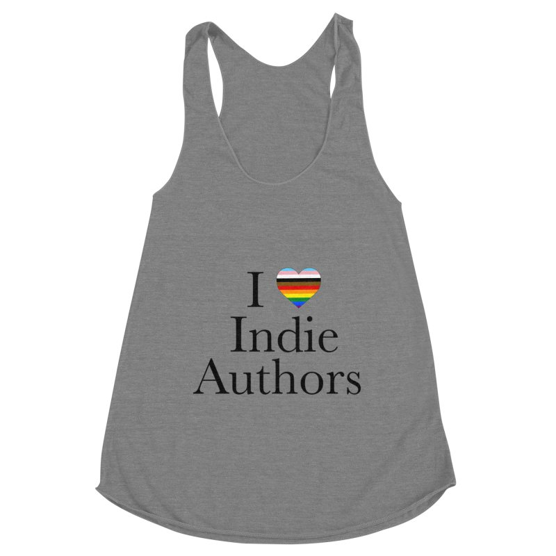 I Love Indie Authors Women's Tank by Favorite Character's Shirt Artist Shop